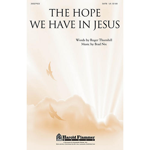 Shawnee Press The Hope We Have in Jesus SATB composed by Brad Nix