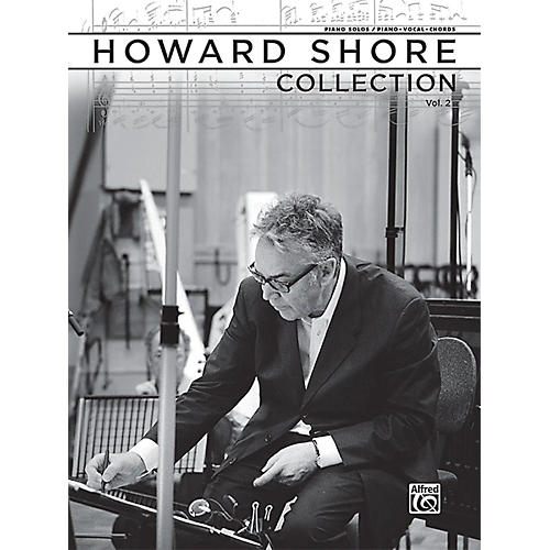 Alfred The Howard Shore Collection, Volume 2 - Piano Solos & Piano/Vocal/Chords