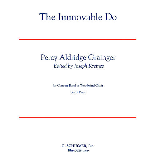 G. Schirmer The Immovable Do Concert Band Level 4-5 Composed by Percy Grainger