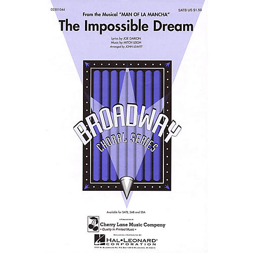 Cherry Lane The Impossible Dream (from Man of La Mancha) SAB Arranged by John Leavitt