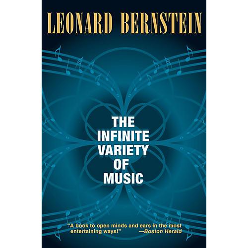 Amadeus Press The Infinite Variety of Music Amadeus Series Softcover Written by Leonard Bernstein