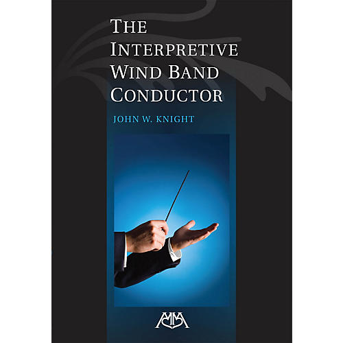 Meredith Music The Interpretive Wind Band Conductor Meredith Music Resource Series Softcover