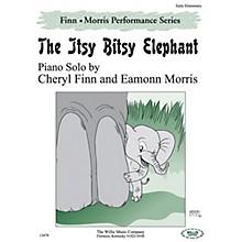 Willis Music The Itsy Bitsy Elephant Willis Series by Cheryl Finn & Eamonn Morris (Level Early Elem)
