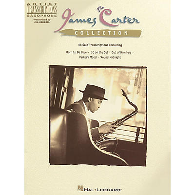 Hal Leonard The James Carter Collection Artist Transcriptions Series Performed by James Carter