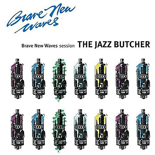 Alliance The Jazz Butcher - Brave New Waves Session