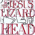 Alliance The Jesus Lizard - Head [Remastered] [Bonus Tracks] [Deluxe Edition] thumbnail