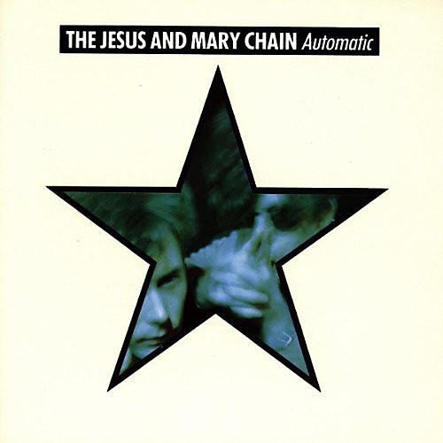 Alliance The Jesus and Mary Chain - Automatic