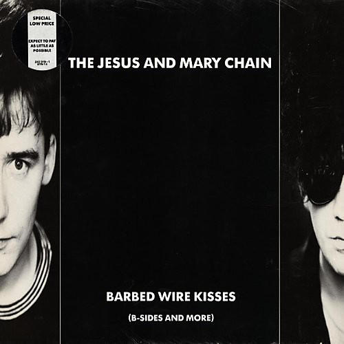Alliance The Jesus and Mary Chain - Barbed Wire Kisses (B-Sides and More)