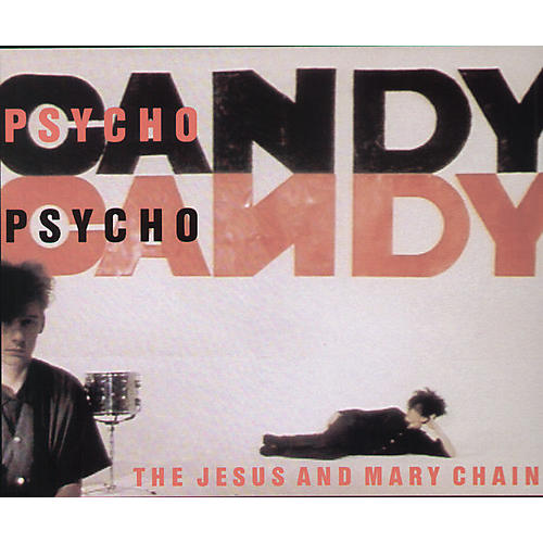 Alliance The Jesus and Mary Chain - Psychocandy