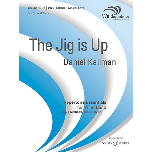 Boosey and Hawkes The Jig Is Up (Score Only) Concert Band Level 4 Composed by Daniel Kallman