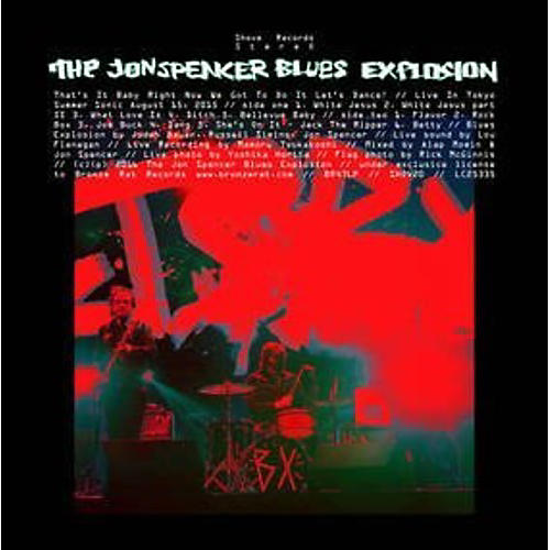 Alliance The Jon Spencer Blues Explosion - That's It Baby Right Now We Got To Do It Let's Dance!