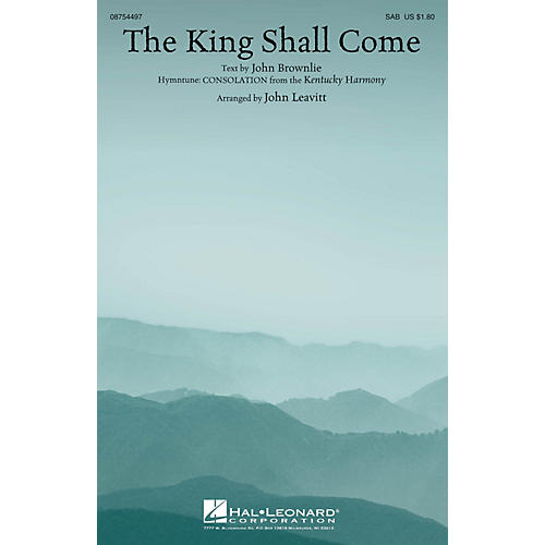 Hal Leonard The King Shall Come SAB arranged by John Leavitt