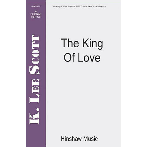 Hinshaw Music The King of Love SATB arranged by K. Lee Scott