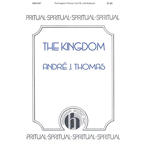 Hinshaw Music The Kingdom SATB composed by Andre Thomas