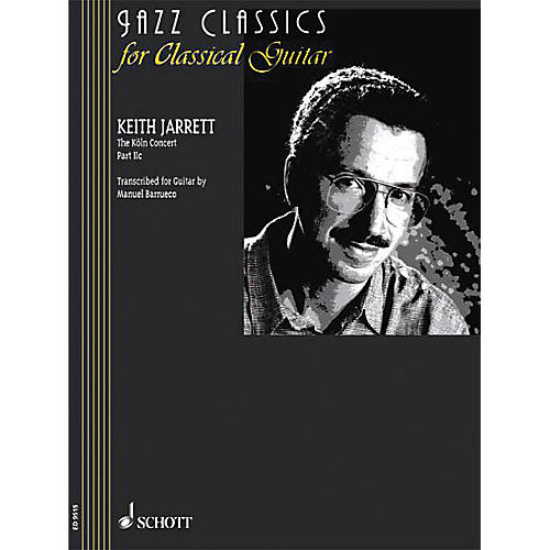 Schott The Köln Concert: Part IIc (from Jazz Classics for Classical Guitar) Schott Series