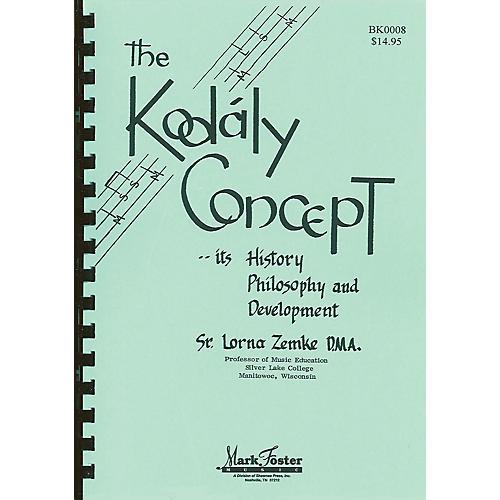 Shawnee Press The Kodaly Concept (Its History, Philosophy and Development) composed by Lorna Zemke