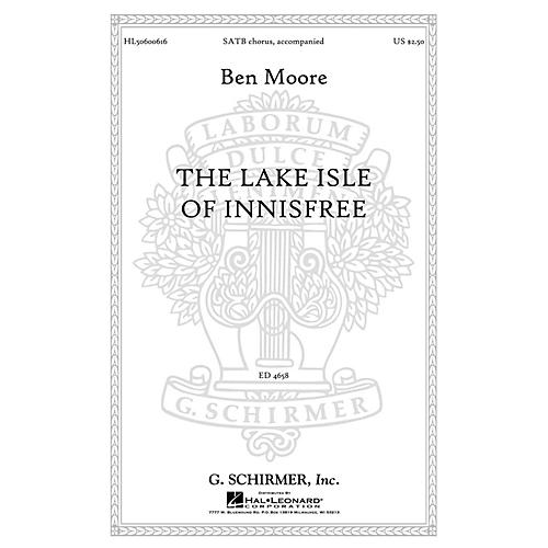 G. Schirmer The Lake Isle of Innisfree SATB composed by Ben Moore