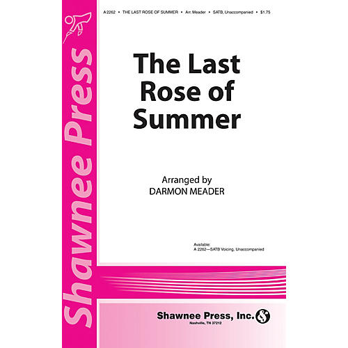 Shawnee Press The Last Rose of Summer (New York Voices Series) SATB a cappella arranged by Darmon Meader