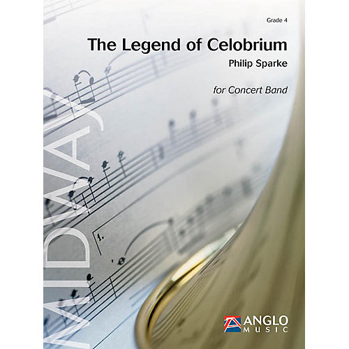 Anglo Music Press The Legend of Celobrium (Grade 4 - Score and Parts) Concert Band Level 4 Composed by Philip Sparke