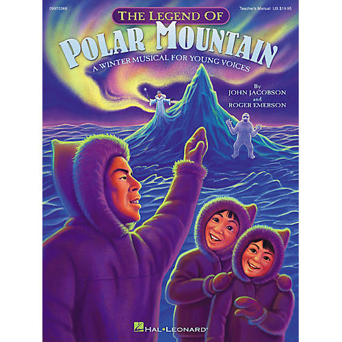 Hal Leonard The Legend of Polar Mountain (Winter Musical) (Teacher Edition) TEACHER ED Composed by Roger Emerson