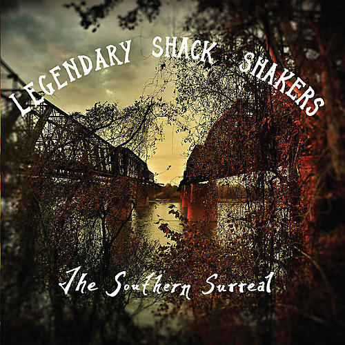 Alliance The Legendary Shack Shakers - Southern Surreal