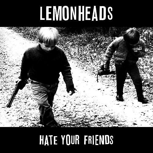 Alliance The Lemonheads - Hate Your Friends: Deluxe Edition
