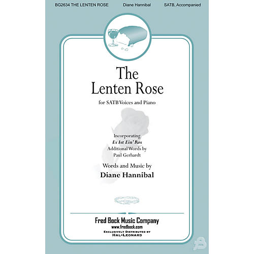 Fred Bock Music The Lenten Rose SATB composed by Diane Hannibal