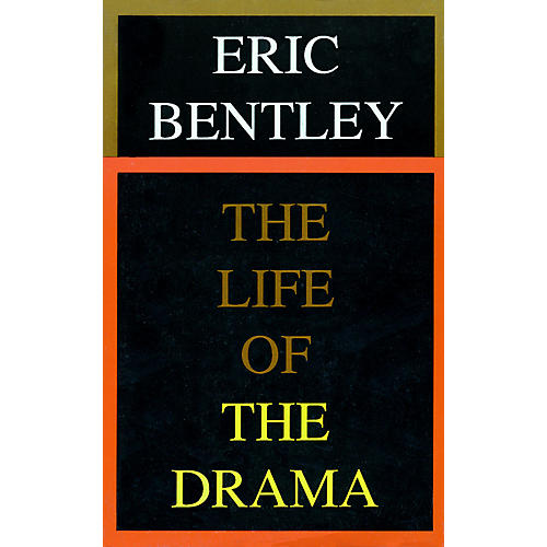 Applause Books The Life of the Drama Applause Books Series Softcover Written by Eric Bentley