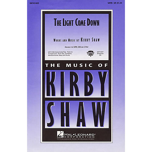 Hal Leonard The Light Come Down SATB composed by Kirby Shaw