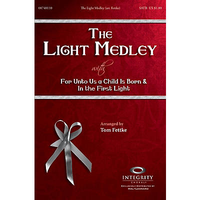 Integrity Choral The Light Medley SATB Arranged by Tom Fettke