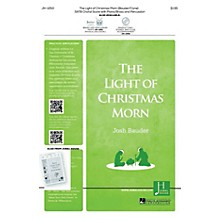 Jubal House Publications The Light of Christmas Morn SATB composed by Josh Bauder
