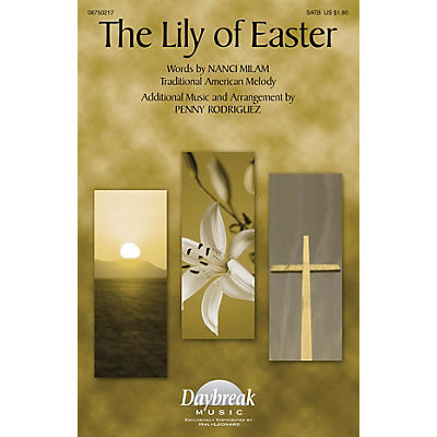 Daybreak Music The Lily of Easter SATB composed by Nanci Milam/Penny Rodriguez