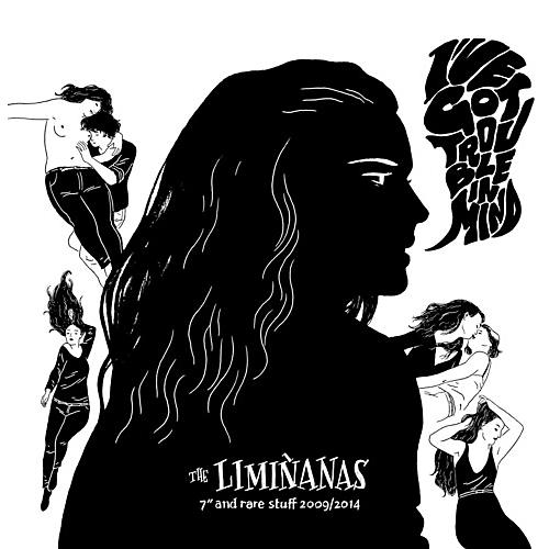 Alliance The Limiñanas - I've Got Trouble in Mind / Rare Stuff 2009-20142