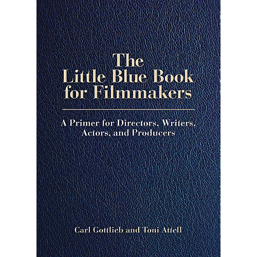 Limelight Editions The Little Blue Book for Filmmakers Limelight Series Softcover Written by Carl Gottlieb