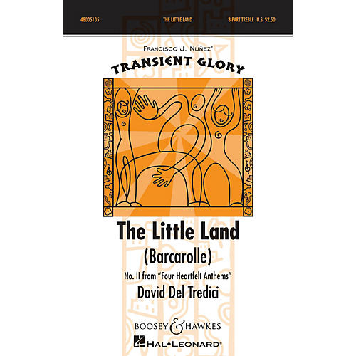 Boosey and Hawkes The Little Land (Barcarolle) SSA A Cappella composed by David Del Tredici