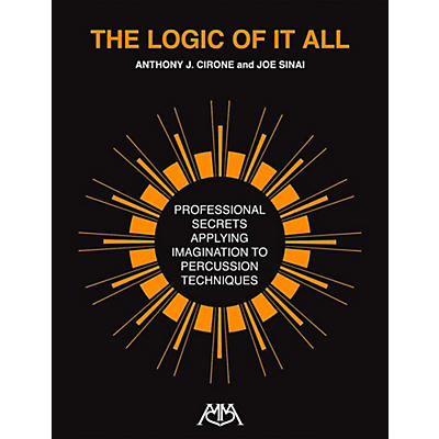 Meredith Music The Logic Of It All - Professional Secrets Applying Imagination to Percussion Techniques
