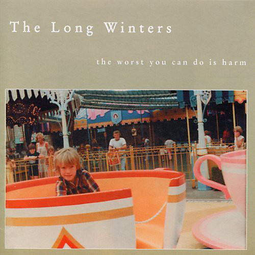 Alliance The Long Winters - The Worst You Can Do Is Harm