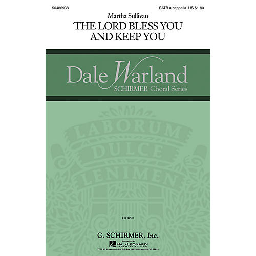 G. Schirmer The Lord Bless You and Keep You (Dale Warland Choral Series) SATB a cappella composed by Martha Sullivan