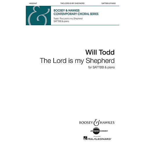 Boosey and Hawkes The Lord Is My Shepherd (SATTBB and Piano) SATTBB composed by Will Todd