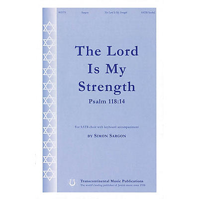 Transcontinental Music The Lord Is My Strength (Psalm 118:14) SATB composed by Simon Sargon