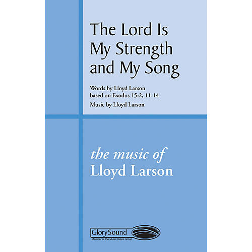 Shawnee Press The Lord Is My Strength and My Song SATB composed by Lloyd Larson