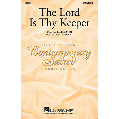 Hal Leonard The Lord Is Thy Keeper SATB composed by Doug Andrews