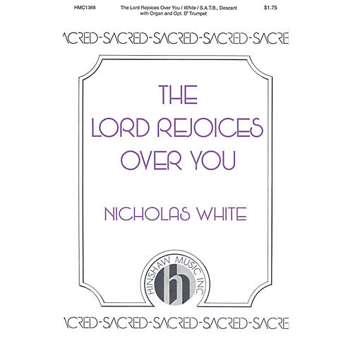Hinshaw Music The Lord Rejoices over You SATB composed by Nicholas White