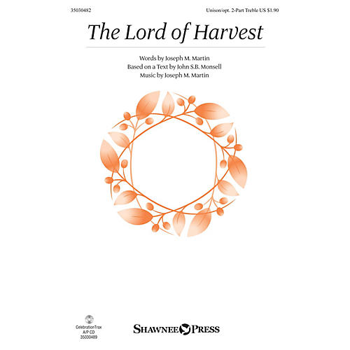 Shawnee Press The Lord of Harvest Unison/2-Part Treble composed by Joseph M. Martin