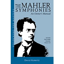 Amadeus Press The Mahler Symphonies Unlocking the Masters Series Softcover with CD Written by David Hurwitz