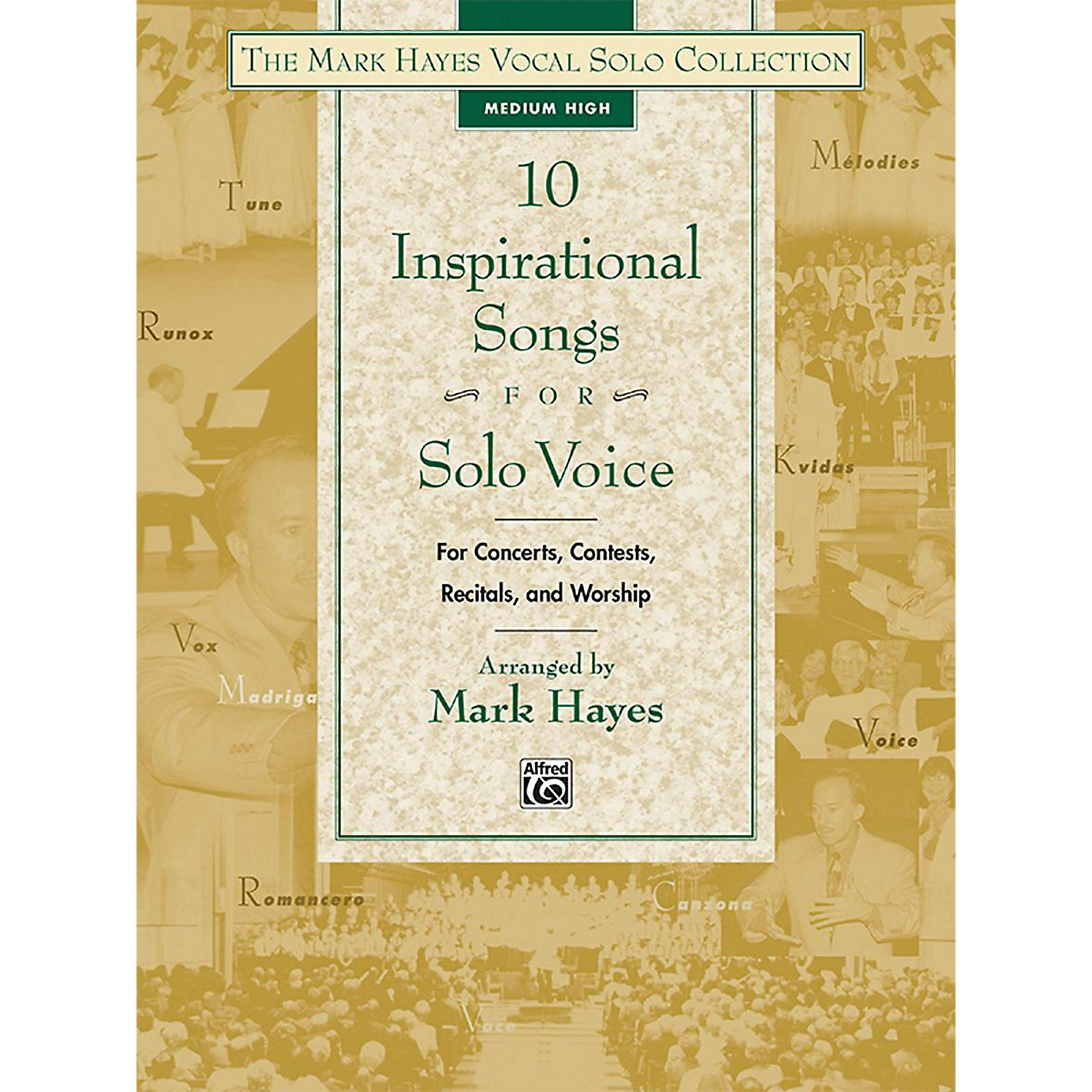 Alfred The Mark Hayes Vocal Solo Collection: 10 Inspirational Songs for Solo Voice Medium High Book