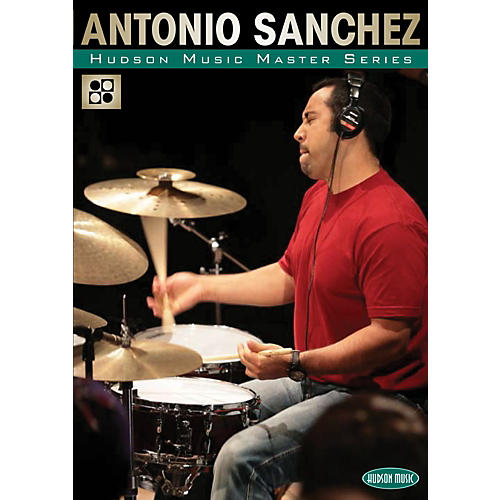 Hudson Music The Master Series - Master Classes by Master Drummers DVD with Antonio Sanchez