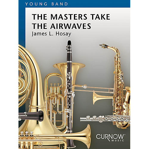 Curnow Music The Masters Take the Airwaves (Grade 2 - Score Only) Concert Band Level 2 Composed by James L. Hosay