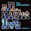 Alliance The Mavericks - All Night Live, Vol. 1 thumbnail
