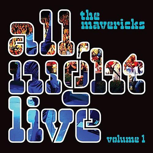 Alliance The Mavericks - All Night Live, Vol. 1